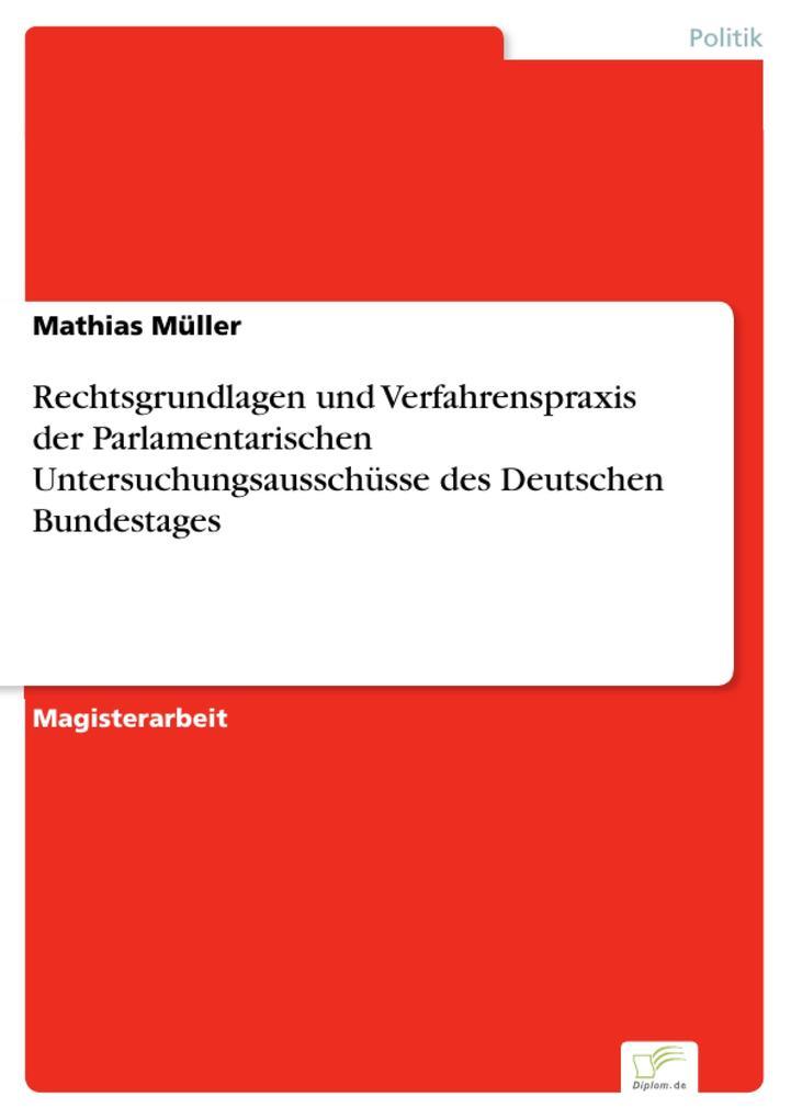 Rechtsgrundlagen und Verfahrenspraxis der Parlamentarischen Untersuchungsausschüsse des Deutschen Bundestages als eBook