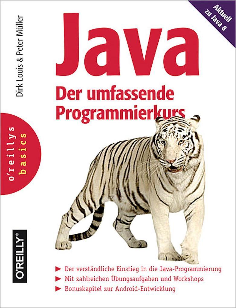 Java - Der umfassende Programmierkurs als eBook von Dirk Louis, Peter Müller