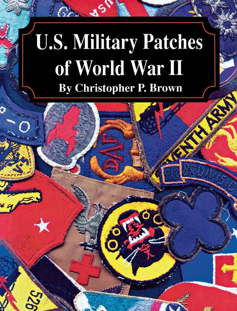 U.S. Military Patches of World War II als Buch