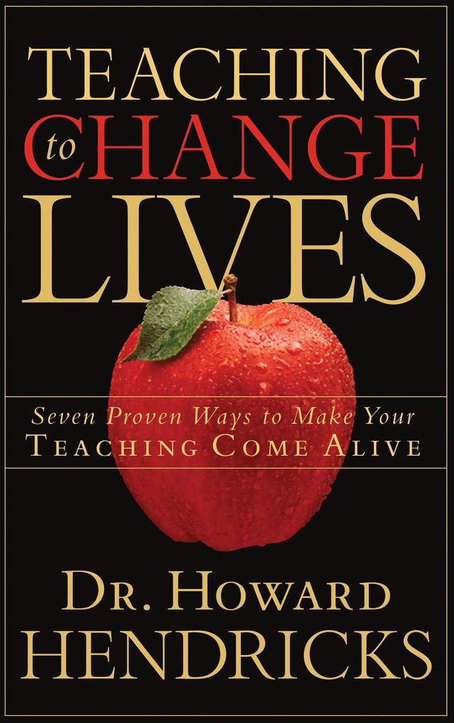 Teaching to Change Lives: Seven Proven Ways to Make Your Teaching Come Alive als Taschenbuch