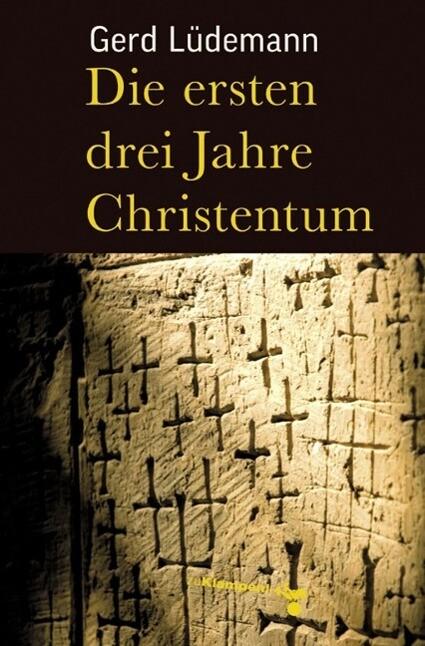 Die ersten drei Jahre Christentum als eBook von Gerd Lüdemann