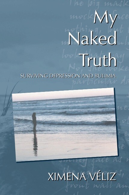 My Naked Truth: Surviving Depression and Bulimia als Taschenbuch