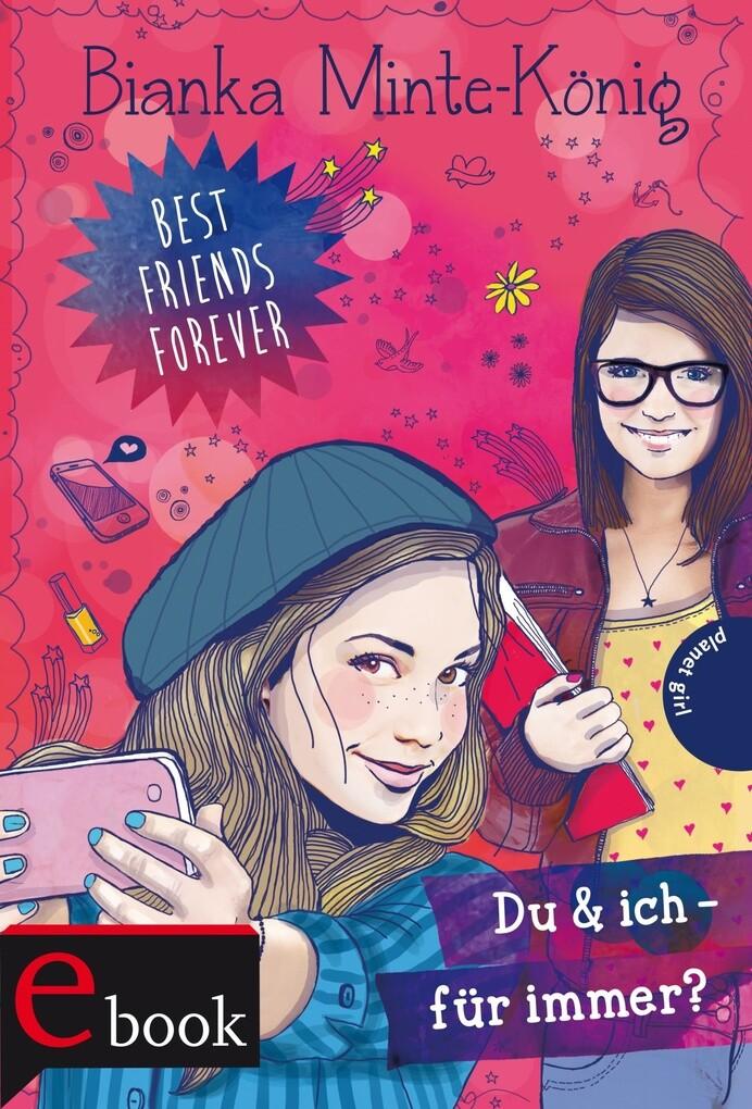 Best Friends Forever: Du & ich - für immer? als eBook von Bianka Minte-König