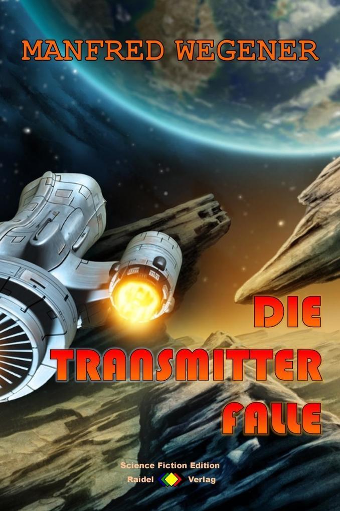 Die Transmitter-Falle (Science Fiction Roman) als eBook von Manfred Wegener