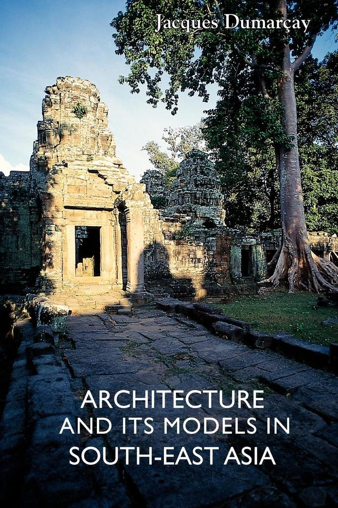 Architecture and Its Models in Southeast Asia als Taschenbuch