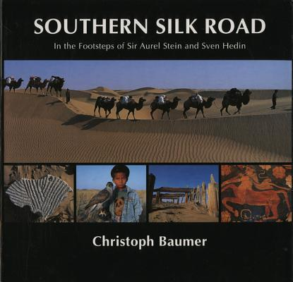 Southern Silk Road: In The Footsteps Of Sir Aurel Stein And Sven Hedin als Taschenbuch
