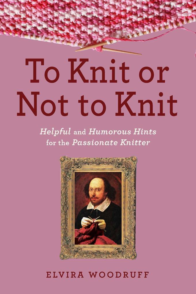 To Knit or Not to Knit als eBook von Elvira Woo...