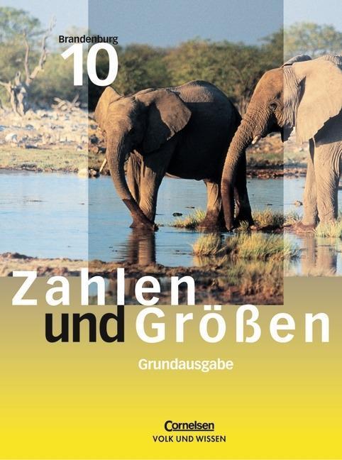 Zahlen und Größen 10. Schülerbuch. Grundausgabe. Sekundarstufe 1. Brandenburg als Buch