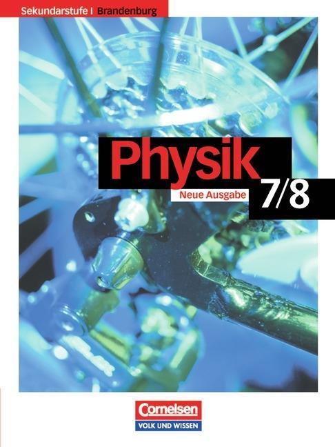 Physik für die Sekundarstufe 1. 7./8. Schuljahr. Schülerbuch. Brandenburg. Neue Ausgabe als Buch
