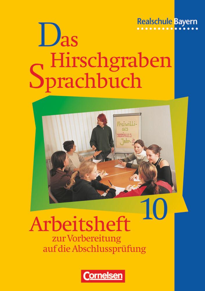 Das Hirschgraben Sprachbuch 10. Arbeitsheft. Realschule. Bayern. Neue Rechtschreibung als Buch