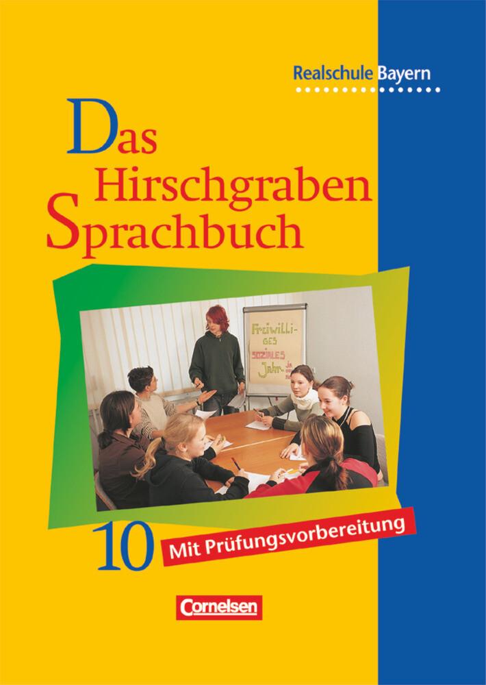Das Hirschgraben Sprachbuch 10. Schülerbuch. Realschule. Bayern. Neue Rechtschreibung als Buch