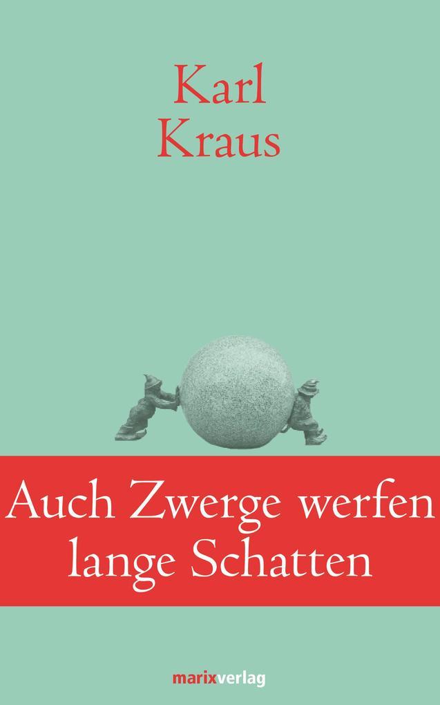 Auch Zwerge werfen lange Schatten als eBook von Karl Kraus