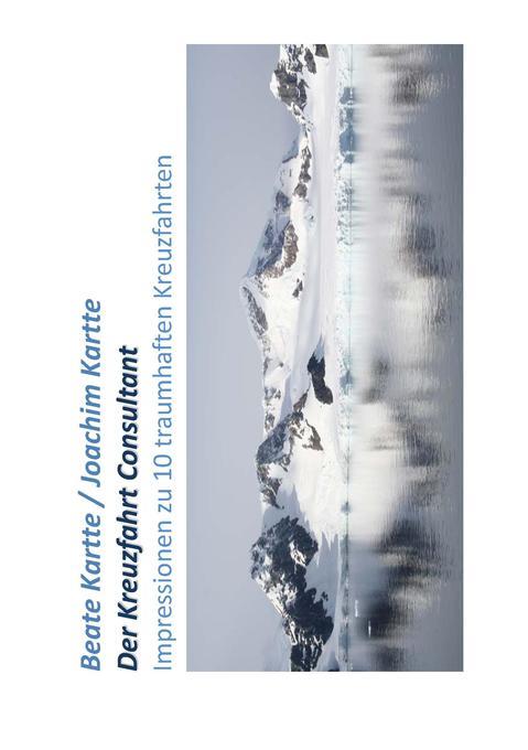 Der Kreuzfahrt Consultant als Buch von Beate Ka...