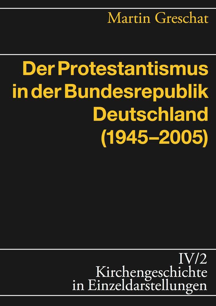 Der Protestantismus in der Bundesrepublik Deutschland (1945-2005) als eBook
