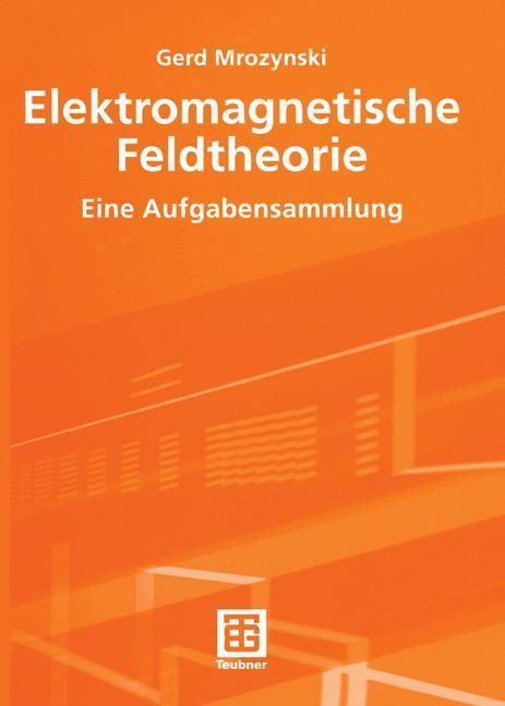 Elektromagnetische Feldtheorie als Buch