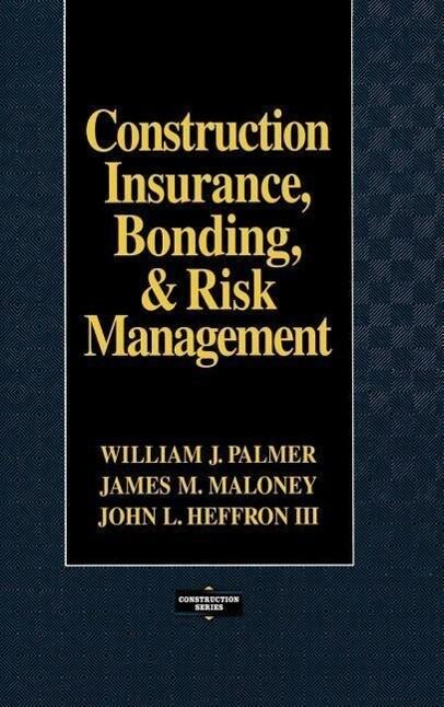 Construction Insurance, Bonding, & Risk Management als Buch