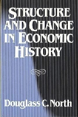 Structure and Change in Economic History als Buch