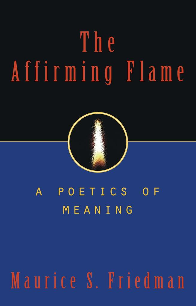 The Affirming Flame: A Poetics of Meaning als Buch