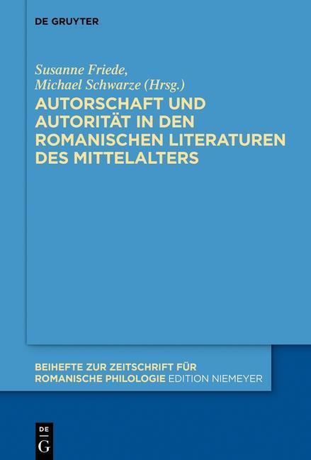 Autorschaft und Autoritat in den romanischen Literaturen des Mittelalters als eBook