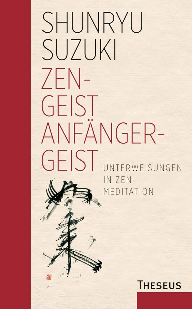 Zen - Geist  Anfänger - Geist als eBook von Shunryu Suzuki