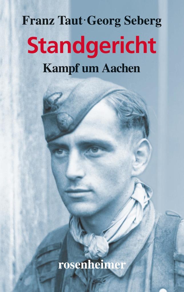 Standgericht - Kampf um Aachen als eBook von Franz Taut, Georg Seberg
