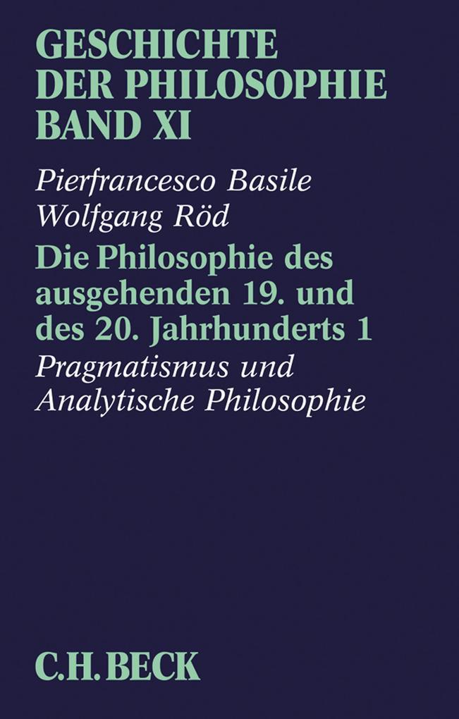 Geschichte der Philosophie Bd. 11: Die Philosophie des ausgehenden 19. und des 20. Jahrhunderts 1: Pragmatismus und analytische Philosophie als eBook