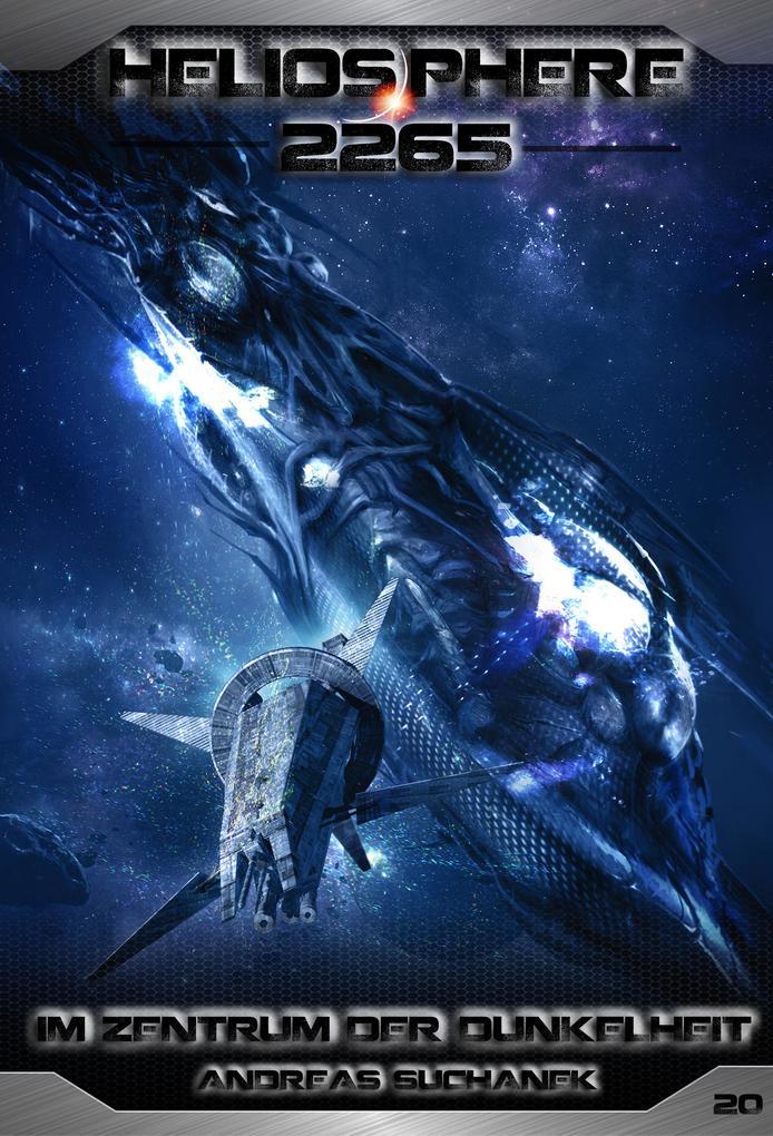Heliosphere 2265 - Band 20: Im Zentrum der Dunkelheit (Science Fiction) als eBook