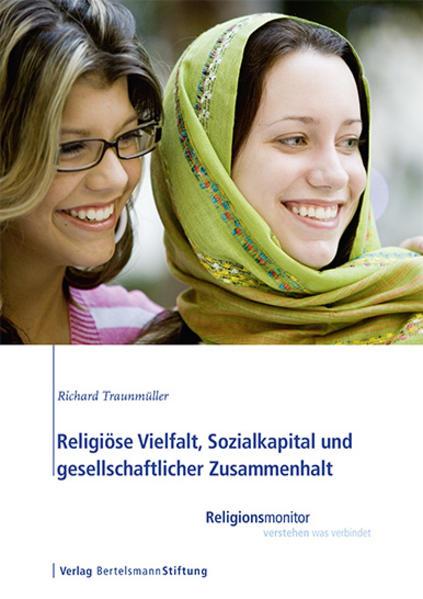 Religiöse Vielfalt, Sozialkapital und gesellschaftlicher Zusammenhalt als Taschenbuch von Richard Traunmüller