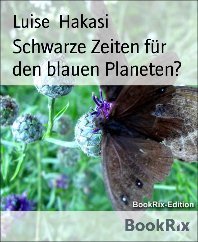 Schwarze Zeiten für den blauen Planeten? als eBook