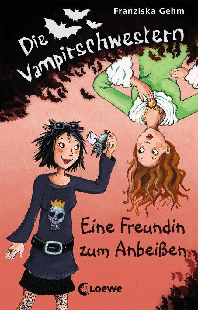 Die Vampirschwestern 1 - Eine Freundin zum Anbeißen als eBook epub