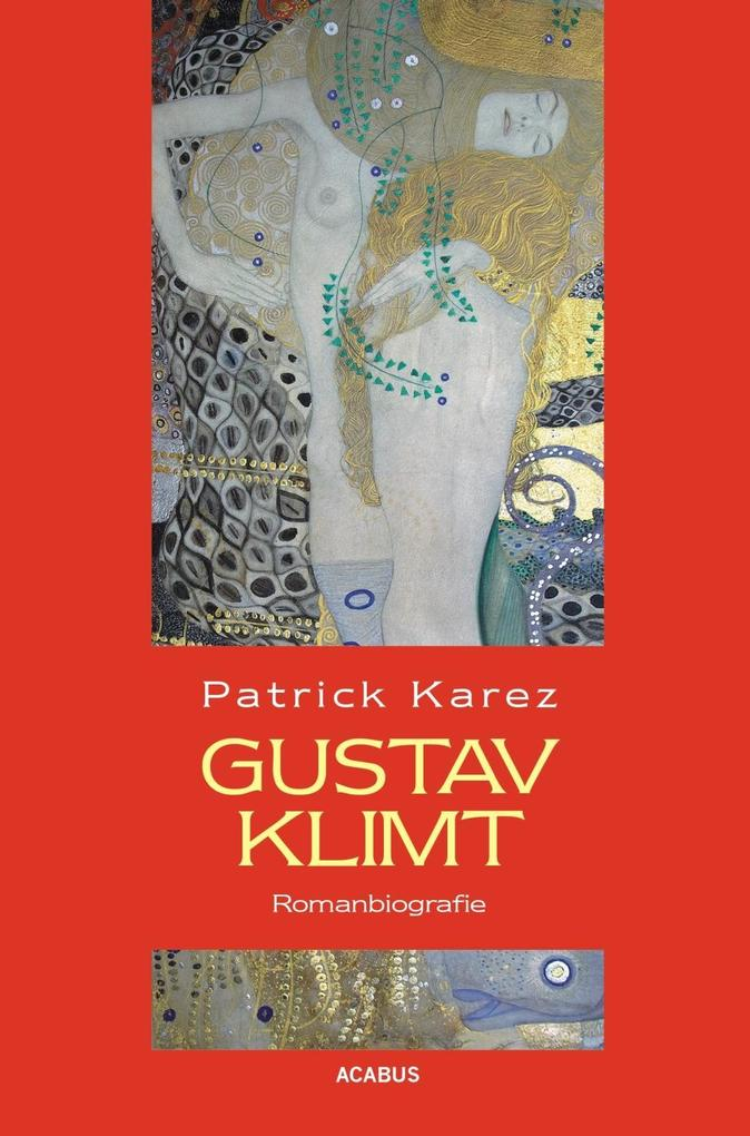 Gustav Klimt. Romanbiografie als Buch (kartoniert)