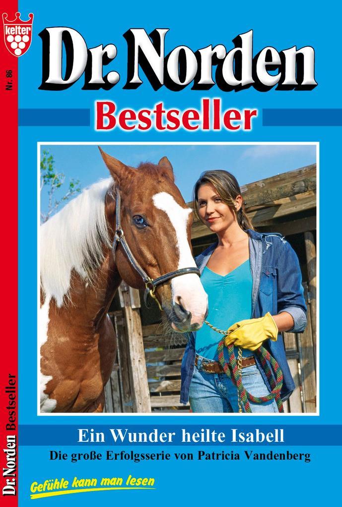 Dr. Norden Bestseller 86 - Arztroman als eBook von Patricia Vandenberg