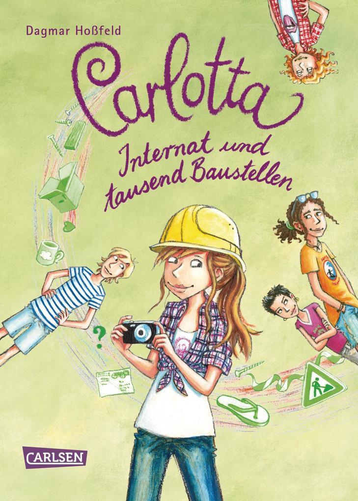 Carlotta 5: Carlotta - Internat und tausend Baustellen als eBook von Dagmar Hoßfeld