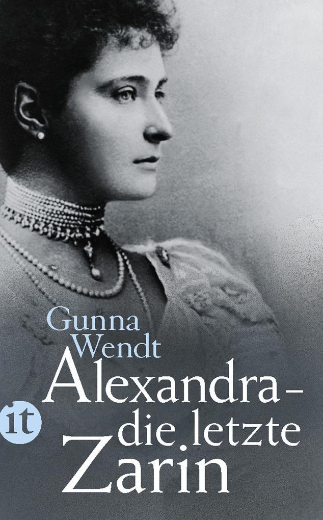 Alexandra - die letzte Zarin als eBook von Gunna Wendt