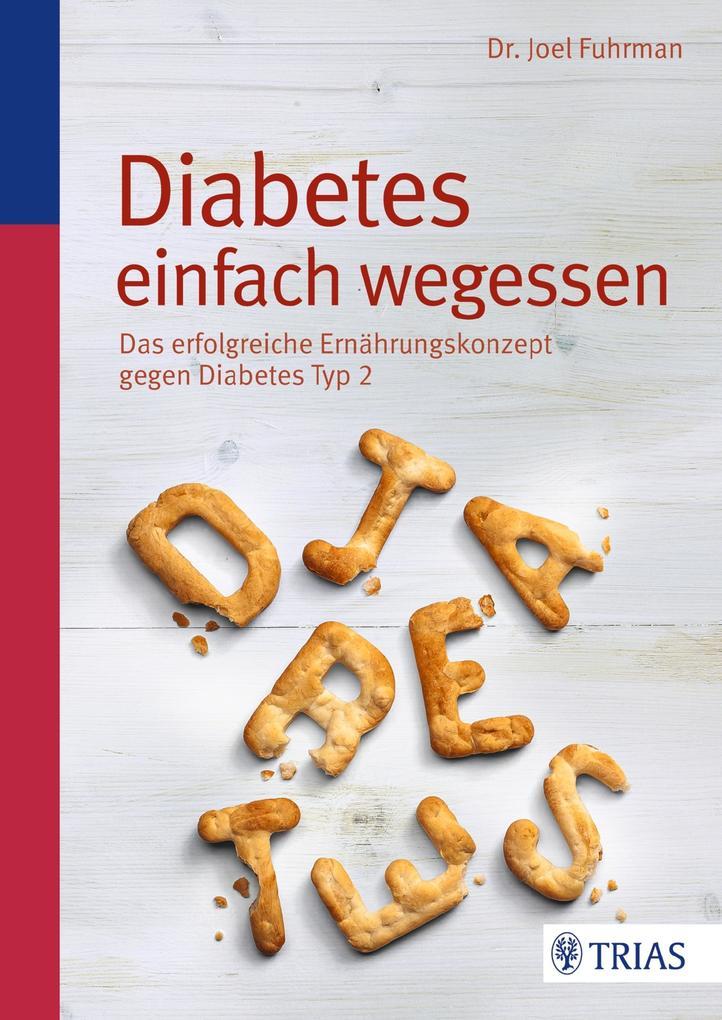Diabetes einfach wegessen als eBook von Joel Fuhrman