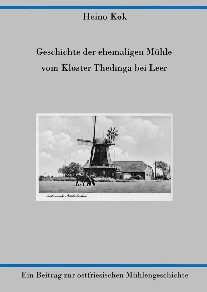 Geschichte der ehemaligen Mühle vom Kloster Thedinga bei Leer als eBook