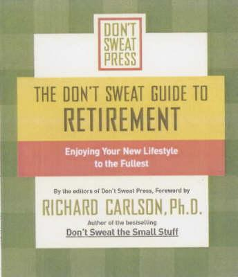 The Don't Sweat Guide to Retirement: Enjoying Your New Lifestyle to the Fullest als Taschenbuch