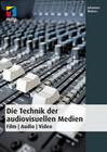 Die Technik der audiovisuellen Medien