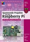Spannende Projekte mit dem Raspberry Pi®