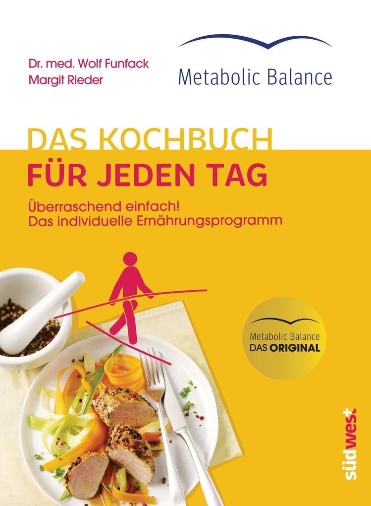 Metabolic Balance® Das Kochbuch für jeden Tag (Neuausgabe) als eBook