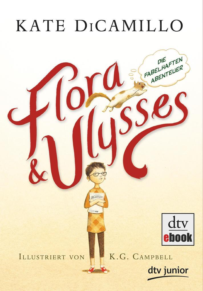 Flora und Ulysses - Die fabelhaften Abenteuer als eBook