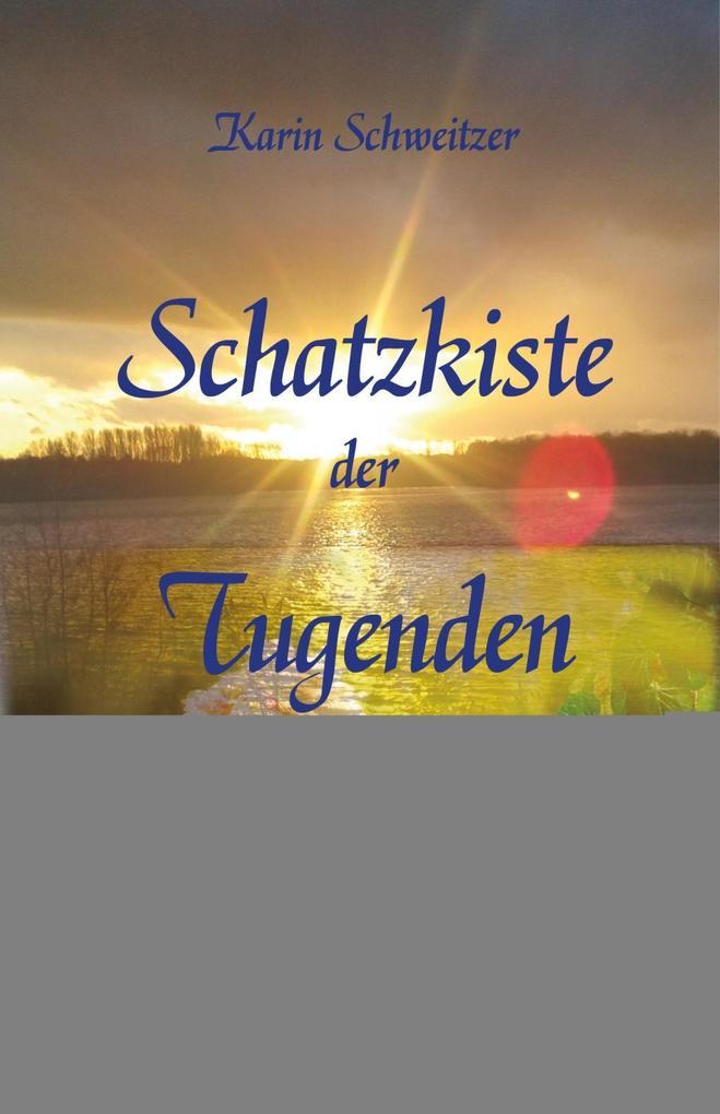 Schatzkiste der Tugenden als eBook von Karin Schweitzer, Christian Mörsch, Regine Schineis, Voltaire, Franz Kafka