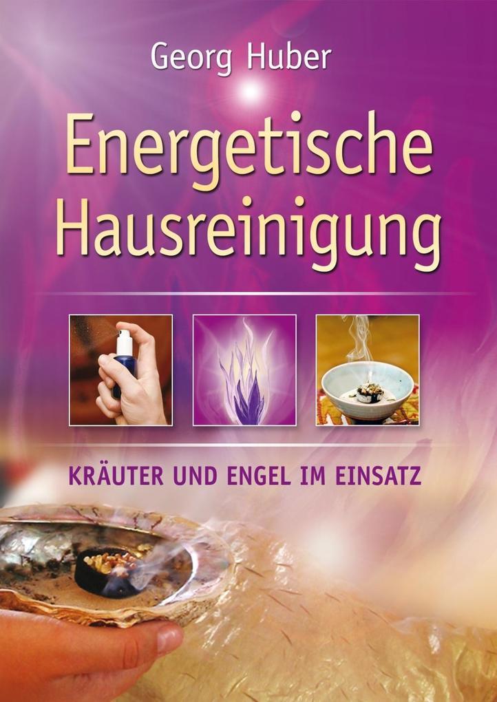 Energetische Hausreinigung als eBook von Georg Huber
