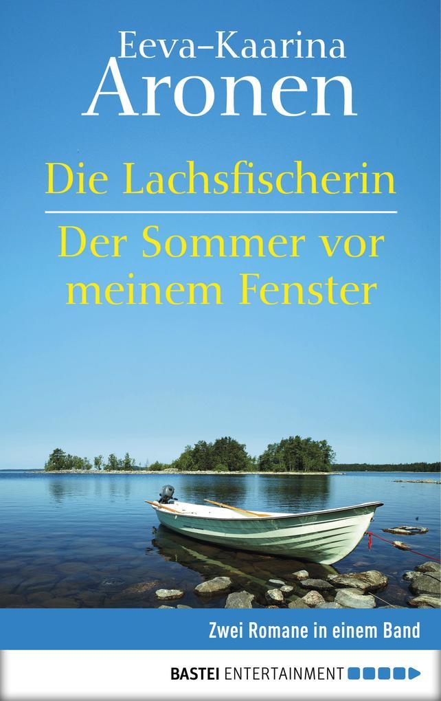 Die Lachsfischerin/Der Sommer vor meinem Fenster als eBook