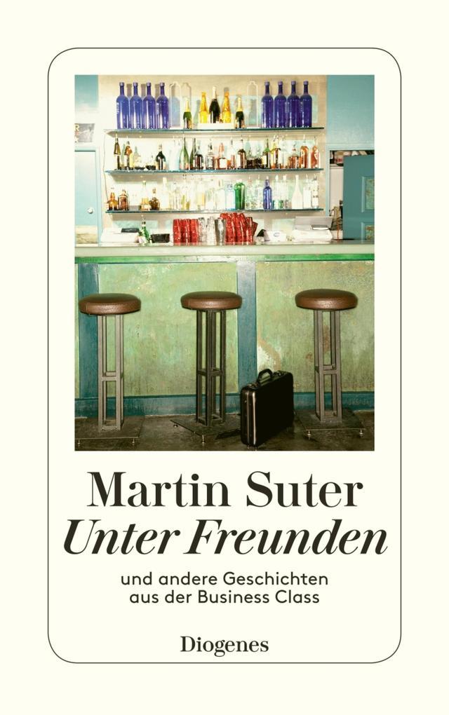Suter, Unter Freunden als eBook von Martin Suter