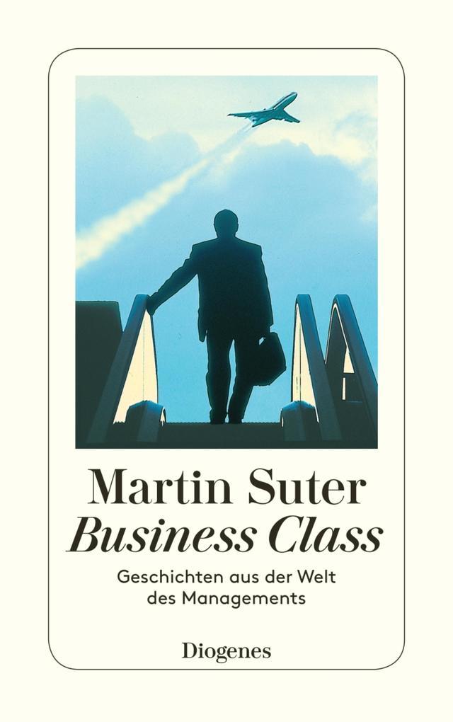 Business Class als eBook von Martin Suter