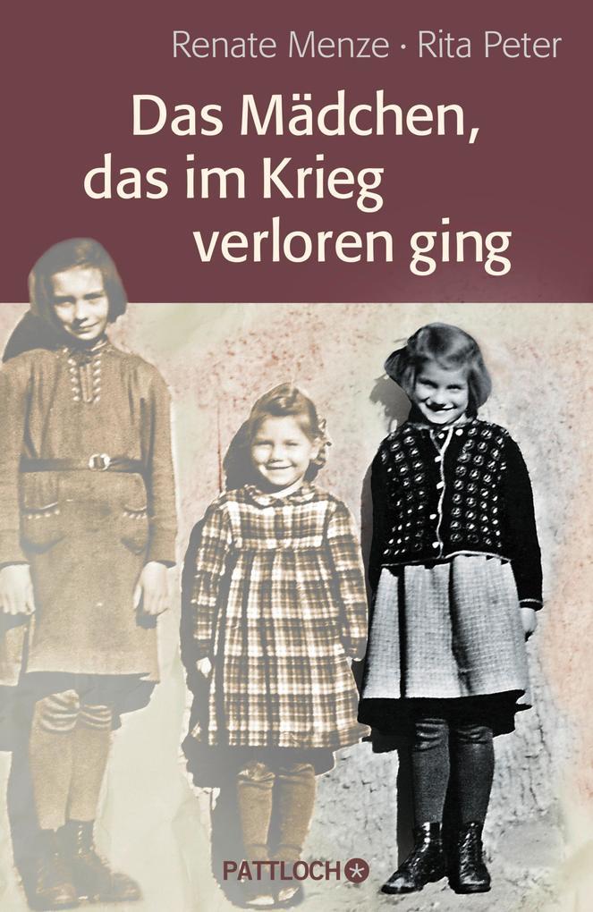 Das Mädchen, das im Krieg verloren ging als eBook