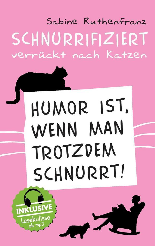 Schnurrifiziert - verrückt nach Katzen als Buch
