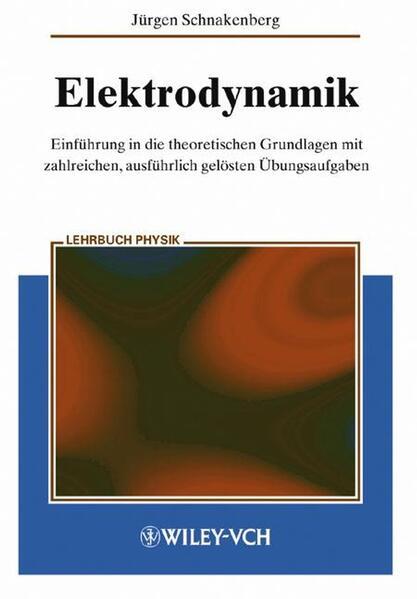 Elektrodynamik als Buch von Jürgen Schnakenberg