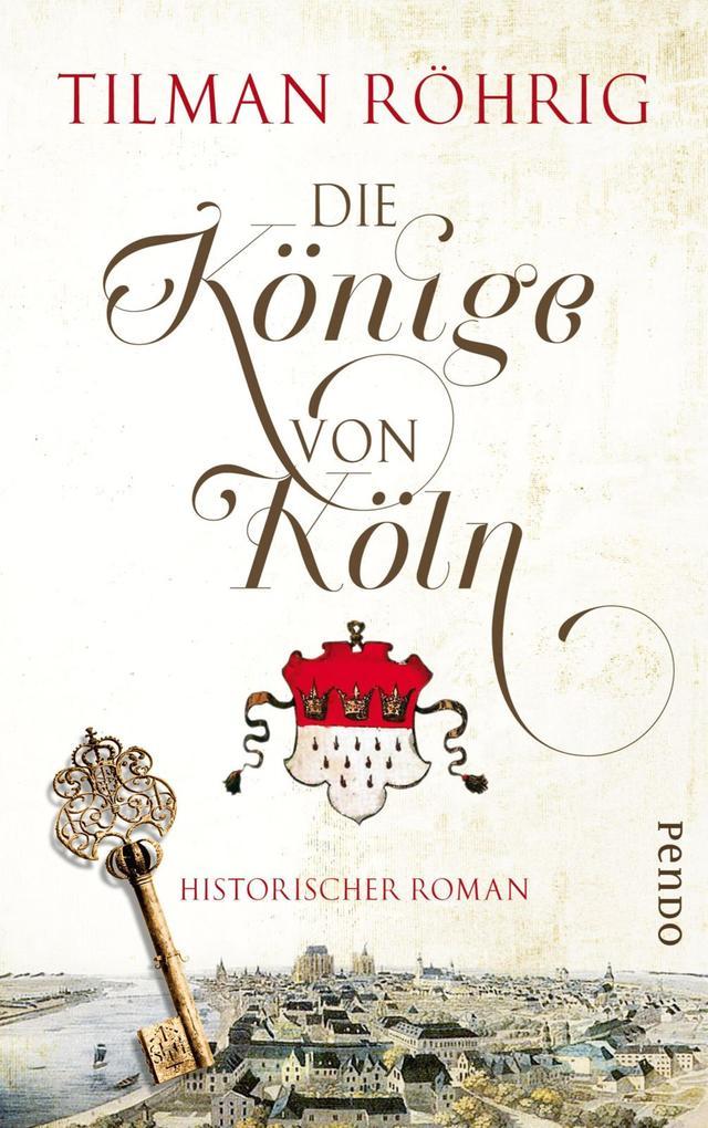 Die Könige von Köln als eBook von Tilman Röhrig